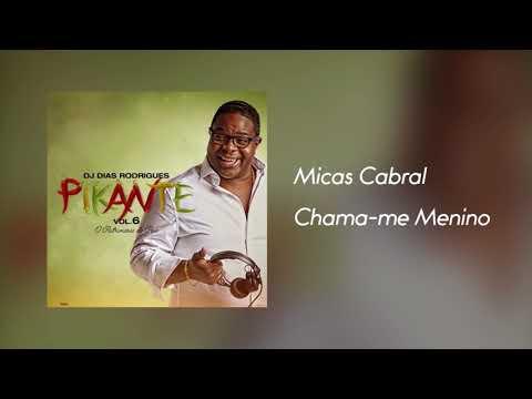 Micas Cabral - Chama me Menino [Áudio]