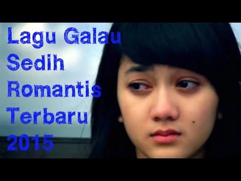 Kumpulan Lagu Galau Sedih Dan Romantis Terbaru Indonesia 2015