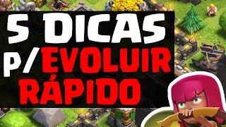 5 DICAS para EVOLUIR MUITO RÁPIDO no Clash Of Clans