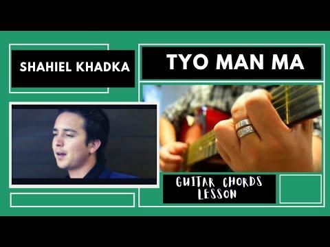 Tyo Man Ma - Shahiel Khadka (Guitar Chords Lesson) #NRK!!!