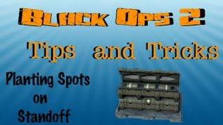 Black Ops 2 Tips and Tricks - Planting Spots On Standoff (Search and Destroy)