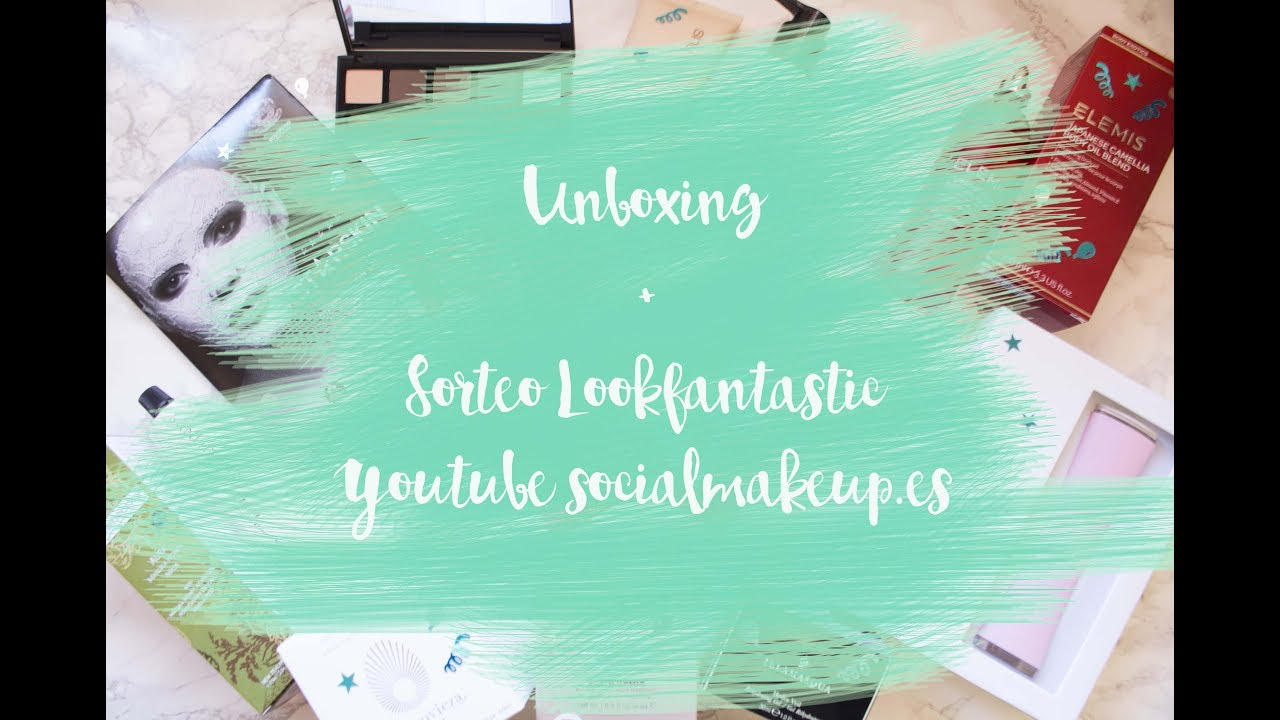 Unboxing sorteo lookfantastic espa a youtube - Lookfantastic espana ...