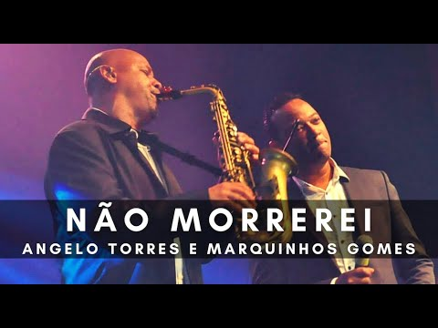 NÃO MORREREI - Angelo Torres e Marquinhos Gomes (DVD Minha História - Oficial HD)