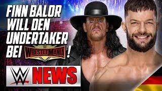 Finn Balor will den Undertaker bei Wrestlemania!, Was ist mit John Cena? | WWE NEWS 23/2019