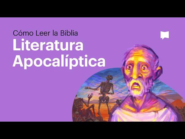 Cómo leer la Biblia: Literatura Apocalíptica