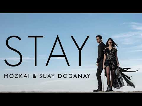 Mozkai & Suay Doganay - Stay (Official Audio) [Moonster Music]