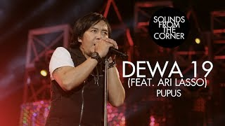 Download Dewa 19 (Feat. Ari Lasso) - Pupus | Sounds From The Corner Live #19