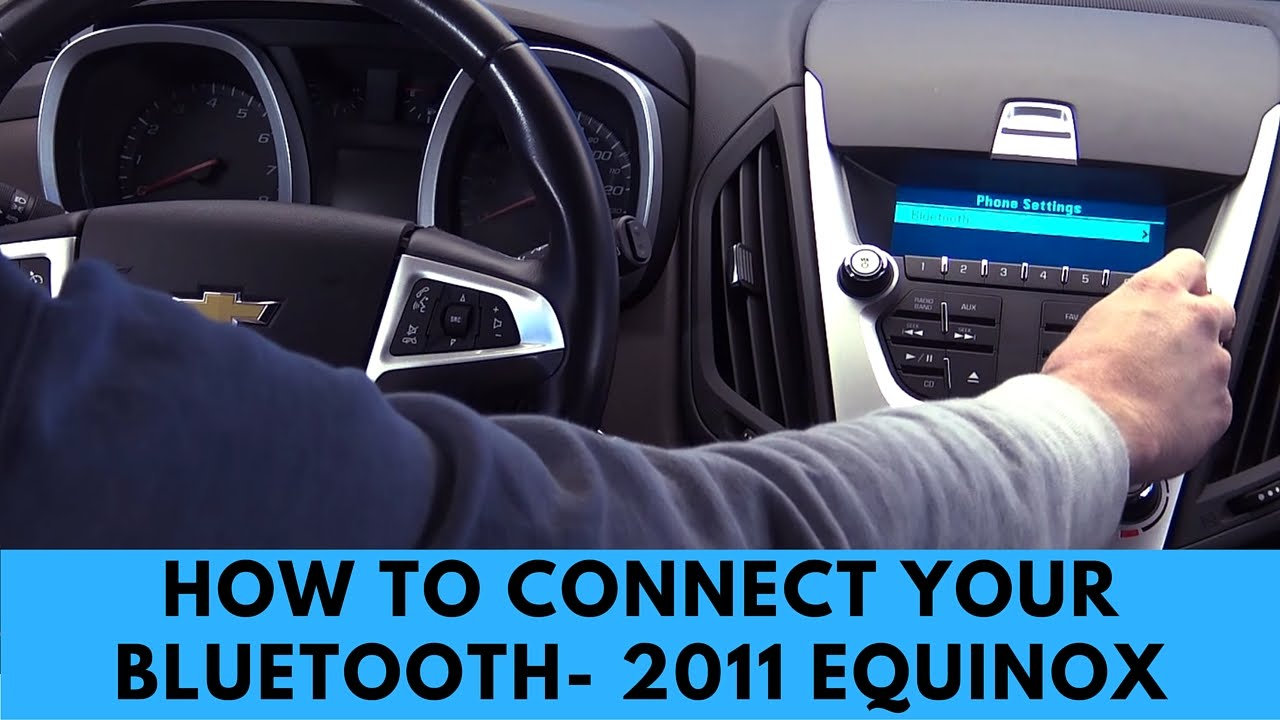 How to Connect your 2011 Chevy Equinox to Bluetooth - Bachman