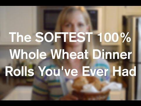 How To Make Softest 100% Whole Wheat Dinner Rolls You