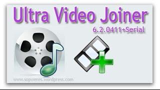 ultra video joiner 6.2.0411