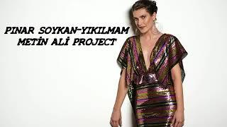 Pınar Soykan-Yıkılmam  Metin Ali PROJECT  VERS. Video