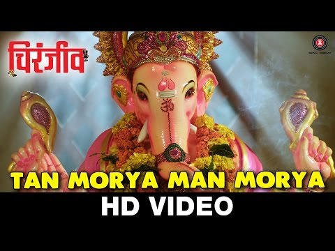 Tan Morya Man Morya - Chiranjeev | Mahesh Naik | Nandesh Umap | Ravi Kale