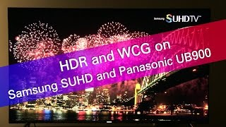 HDR and WCG on Samsung SUHD and Panasonic UB900