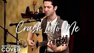 Dave Matthews Band - Crash Into Me (Boyce Avenue acoustic cover) on iTunes & Spotify