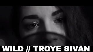 WILD // Troye Sivan | Cover by Sarah Carmosino