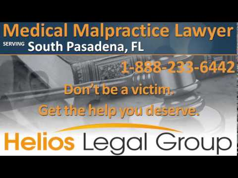 South Pasadena Medical Malpractice Lawyer & Attorney - Florida