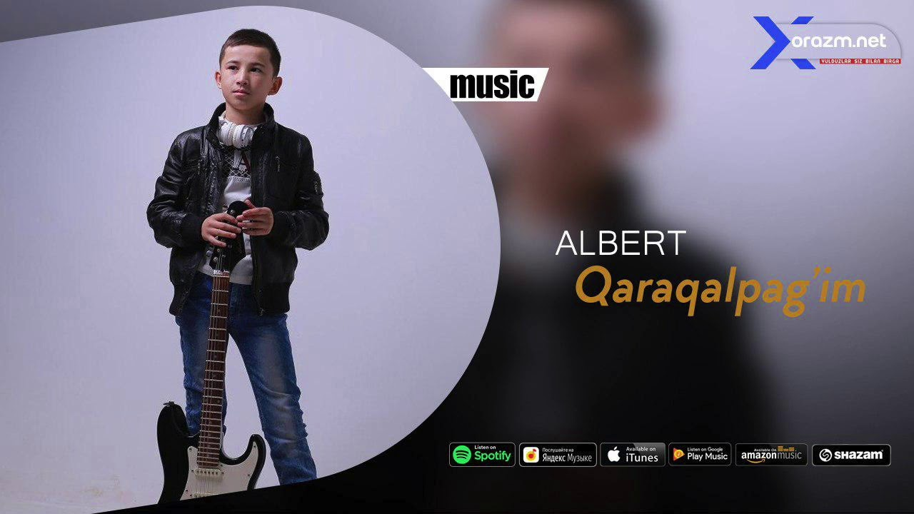 Albert - Qaraqalpag'im (music version)