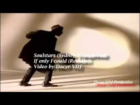Soulstars (Sydney Youngblood) - If only I could (Remake) by Dacyr VDJ