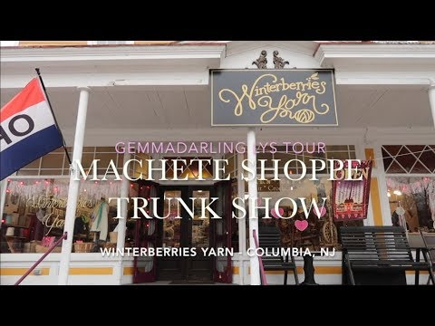 Winterberries Yarn Shop : Machete Shoppe Trunk Show