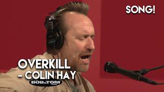"""""""Overkill"""" - Colin Hay"""