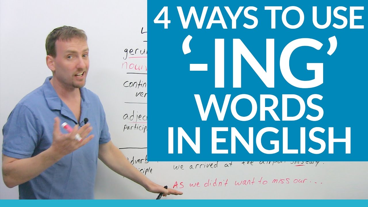 Ing in English, rules of use and spelling 17