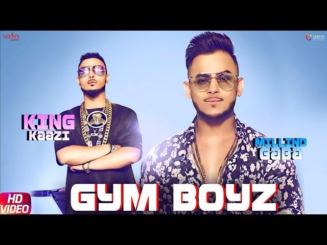 Gym Boyz - Millind Gaba & King Kaazi | New Hindi Songs 2019 | Latest Hindi Songs 2019