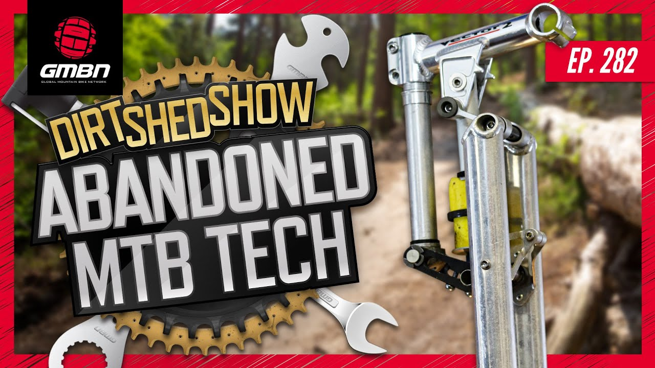 The Abandoned Technologies Of Mountain Biking    Dirt Shed Show Ep. 282