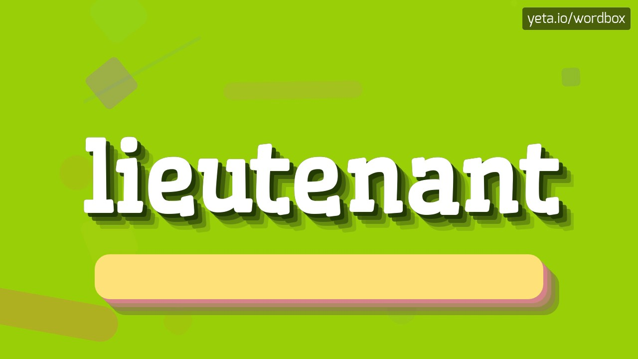LIEUTENANT - HOW TO PRONOUNCE IT!? (ARMY)