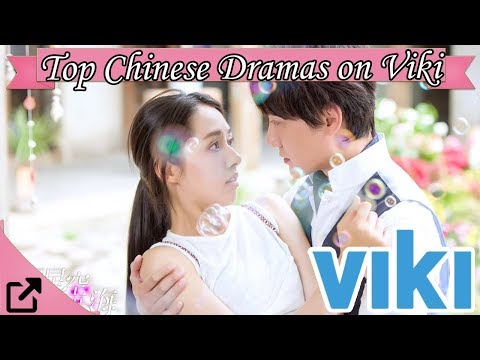 Top Chinese Dramas on Viki 2018