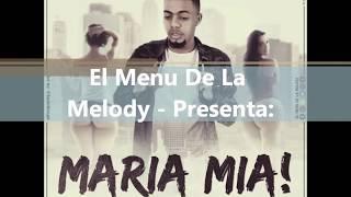 El Menu de la Melody - Maria Mia 2017