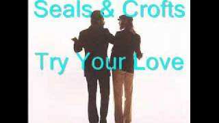 Watch Seals  Crofts Try Your Love video