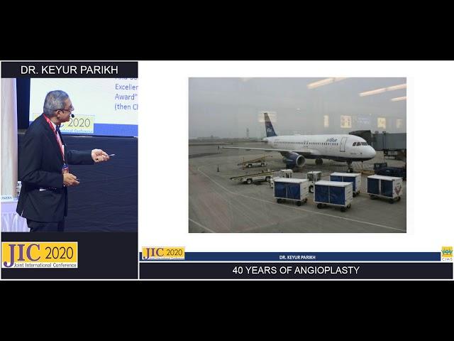 JIC 2020 - Dr. Keyur Parikh -  40 Years of Angioplasty