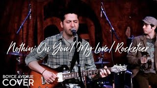 Nothin On You/My Love/Rocketeer - Bruno Mars Justin Timberlake FarEast Movement - Boyce Avenue cover