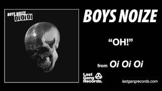 Boys Noize - Oh!