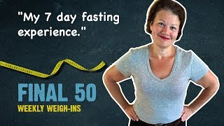7 Day Fasting Challenge: Week 26 Weigh-In