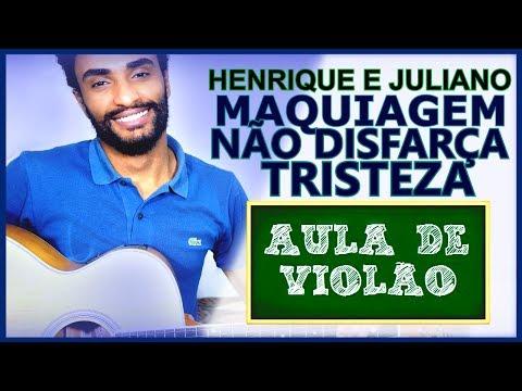 COMO TOCAR - Maquiagem Não Disfarça Tristeza (Henrique e Juliano)