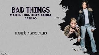 Machine Gun Kelly Camila Cabello Bad Things Tradu o.mp3