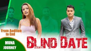 Blind Date || Muna Lamichanne Journey in Blind Date