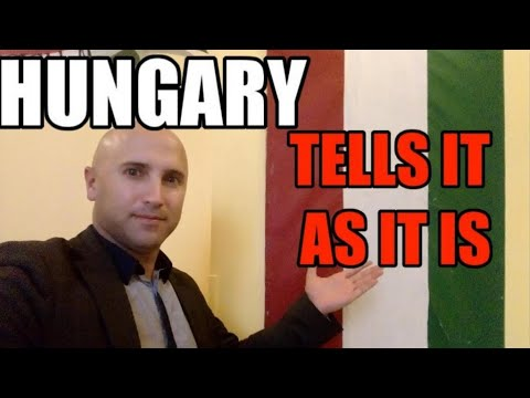 Hungary! Country Which Tells It as It Is!