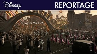Dumbo (2019) - Reportage : Bienvenue à Dreamland ! I Disney