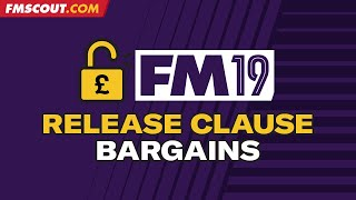 FM19 Release Clause Bargains | Football Manager 2019 release clauses