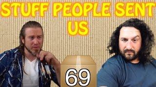 Stuff People Sent Us #69 (SPECIAL EPISODE)