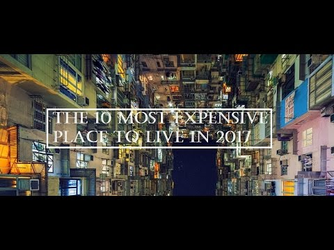 10 MOST EXPENSIVE PLACE TO LIVE IN - 2017