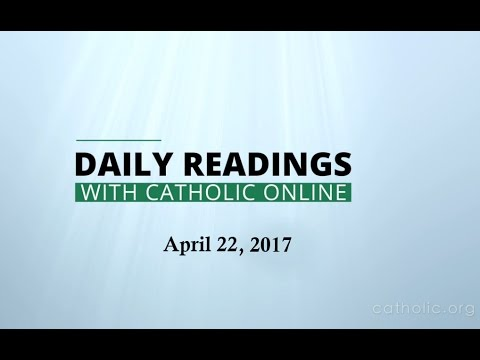 Daily Reading for Saturday, April 22nd, 2017 HD