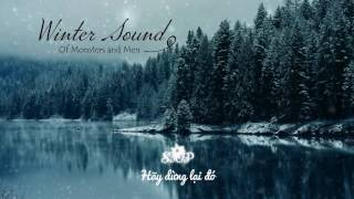 [Lyrics+Vietsub] Winter Sound - Of Monsters and Men