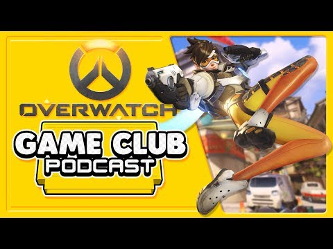 Overwatch - Game Club Podcast #4