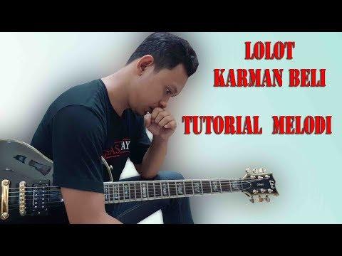 Tutorial Melodi Lolot - Karman Beli