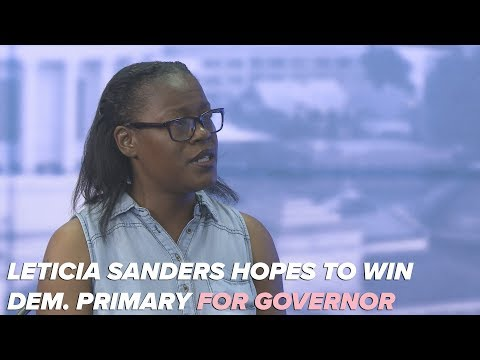 Leticia Sanders hopes to win Democratic primary for Governor