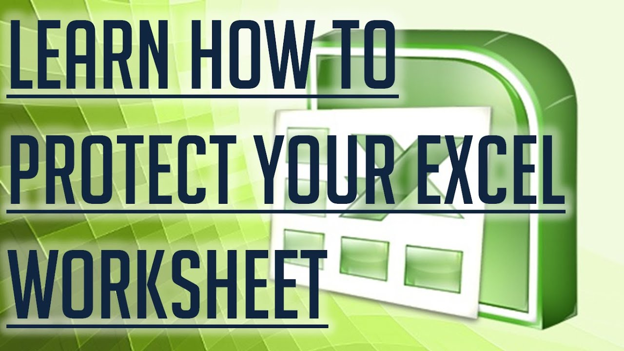 Free Excel Tutorial Learn How To Protect Your Excel Worksheet