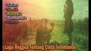 Lagu Reggea Tentang Cinta Teromantis - Lagu Reggea Terpopuler Dan Hits